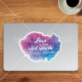 Vinilo decorativo para laptop: Love What You Do