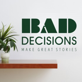 Wall Decal: Bad Decisions